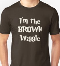 I'm the Brown Wiggle Unisex T-Shirt