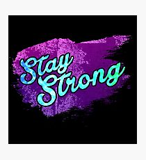 Stay Strong Typography 3 Photographic Print