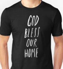 God Bless Our Home II Unisex T-Shirt