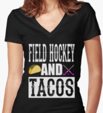 Field Hockey and Tacos Funny Taco Women's Fitted V-Neck T-Shirt