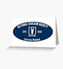 National Sarcasm Society - Lifetime Member Greeting Card
