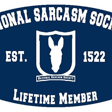 National Sarcasm Society - Lifetime Member by GD-Designs