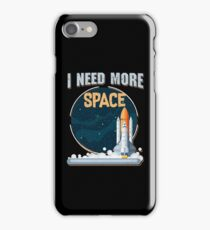 I Need More Space Aerospace Shuttle Rocket iPhone Case/Skin