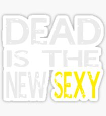 Dead is the new sexy Sticker