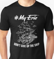 #Myerie Don't Give Up The Ship Show Your Pride T-Shirt Unisex T-Shirt