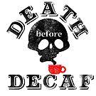 Death before Decaf by fluffymafi