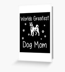 World Greatest Dog Mom Greeting Card
