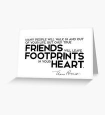 only true friends will leave footprints in your heart - eleanor roosevelt Greeting Card