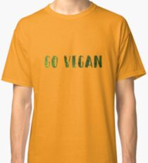 Vegan slogan motivational vegans sustainable green organic vegetarian  Classic T-Shirt