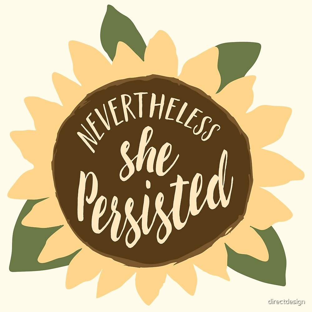 """""""Nevertheless She Persisted"""" by directdesign"""