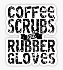 Coffee Scrubs & Rubber Gloves Sticker