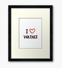 I <3 Violence Framed Print