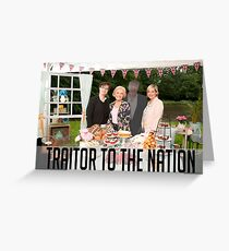 Traitor to the Nation Greeting Card