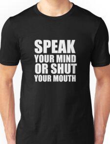 Speak Your Mind... (white print) T-Shirt