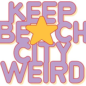KEEP BEACH CITY WEIRD by oldskooldesign