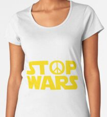 Stop Wars Women's Premium T-Shirt