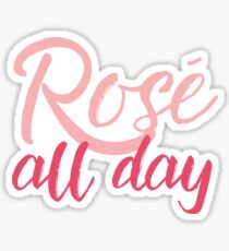 Rosé ALL Day Sticker
