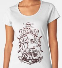 A Smooth Sea Never Makes A Skilled Sailor Women's Premium T-Shirt