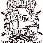 A Smooth Sea Never Makes A Skilled Sailor by papabuju