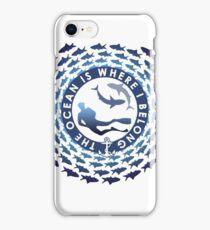 The Ocean Is Where I Belong iPhone Case/Skin