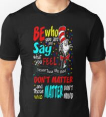 Be Who You are Say Feel Dont Mind Autism Awareness T-Shirt  Unisex T-Shirt
