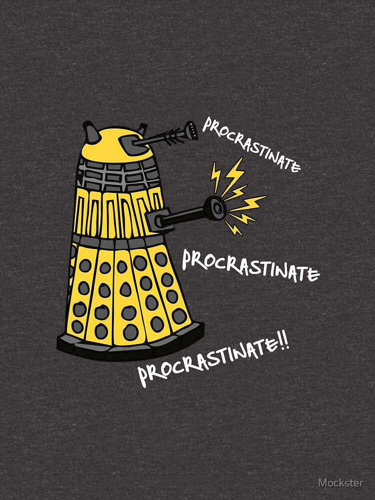 Procrastinate! by Mockster