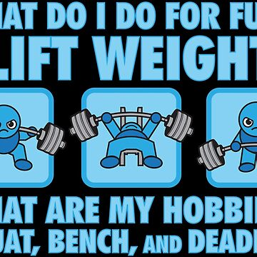 My Hobbies Are Squat, Bench, Deadlift - Kawaii Powerlifter (blue) by mchanfitness