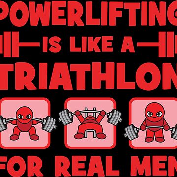 Powerlifting Is Like A Triathlon For Real Men - Kawaii Powerlifter (red) by mchanfitness