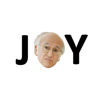 "Larry David ""JOY"" by ScottToddy"