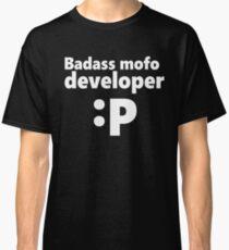 Badass mofo developer Classic T-Shirt