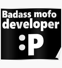 Badass mofo developer Poster