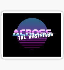 Across The Wasteland Merchandise Sticker
