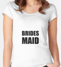 Brides Maid Wedding Women's Fitted Scoop T-Shirt