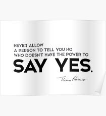 power to say yes - eleanor roosevelt Poster