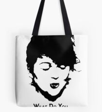 Ashley: What do you think of that? Tote Bag