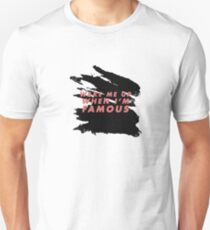 Wake Me Up When I'm Famous - black/rose Unisex T-Shirt