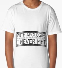 With Apologies Long T-Shirt