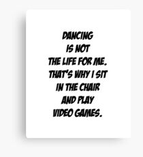 Dancing vs Video Games Canvas Print