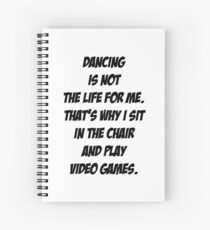 Dancing vs Video Games Spiral Notebook