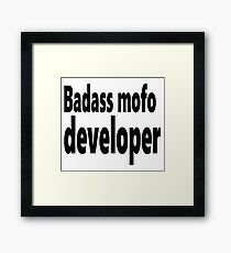 Badass mofo developer Framed Print