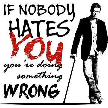 Dr House - If Nobody Hates You... by Yithian