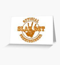 HIMYM - Slap Bet Commissioner Greeting Card