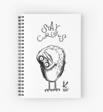 Stay curious  Spiral Notebook