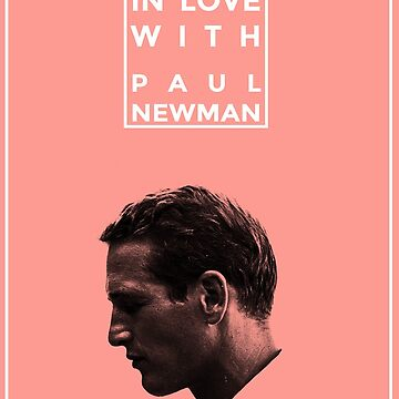 Always In Love With Paul Newman by kubrick215