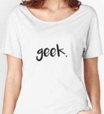 Geek. - black Women's Relaxed Fit T-Shirt