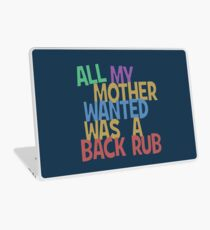 All my mummy wanted was a back rub Laptop Skin