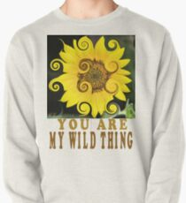 You Are My Wild Thing Pullover