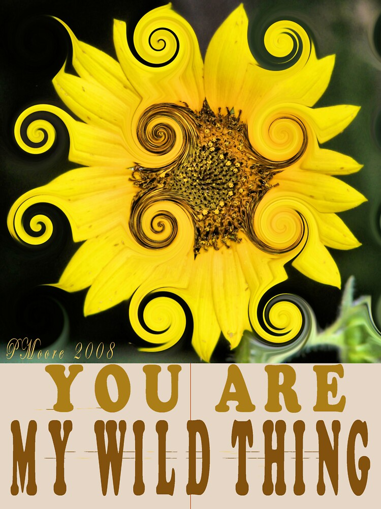 You Are My Wild Thing by madampatm