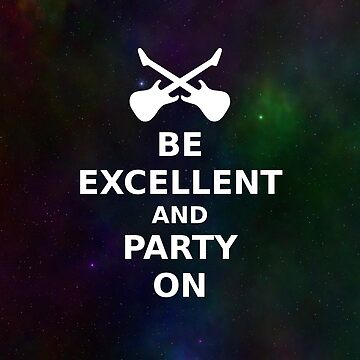 Be Excellent and Party On v.3 by Ragetroll