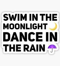Swim in the Moonligjt Dance in the Rain Sticker